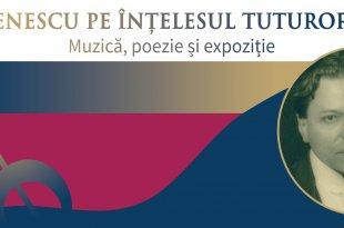 Enescu pe înțelesul tuturor. Muzică, poezie și expoziție